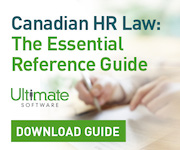 Canadian HR Law: The Essential Reference Guide - Ultimate Software - Download Guide