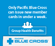 Only Pacific Blue Cross can issue new member cards in under a week.