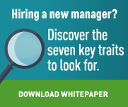 Hiring a new manager? Discover the seven key traits to look for. Download whitepaper.